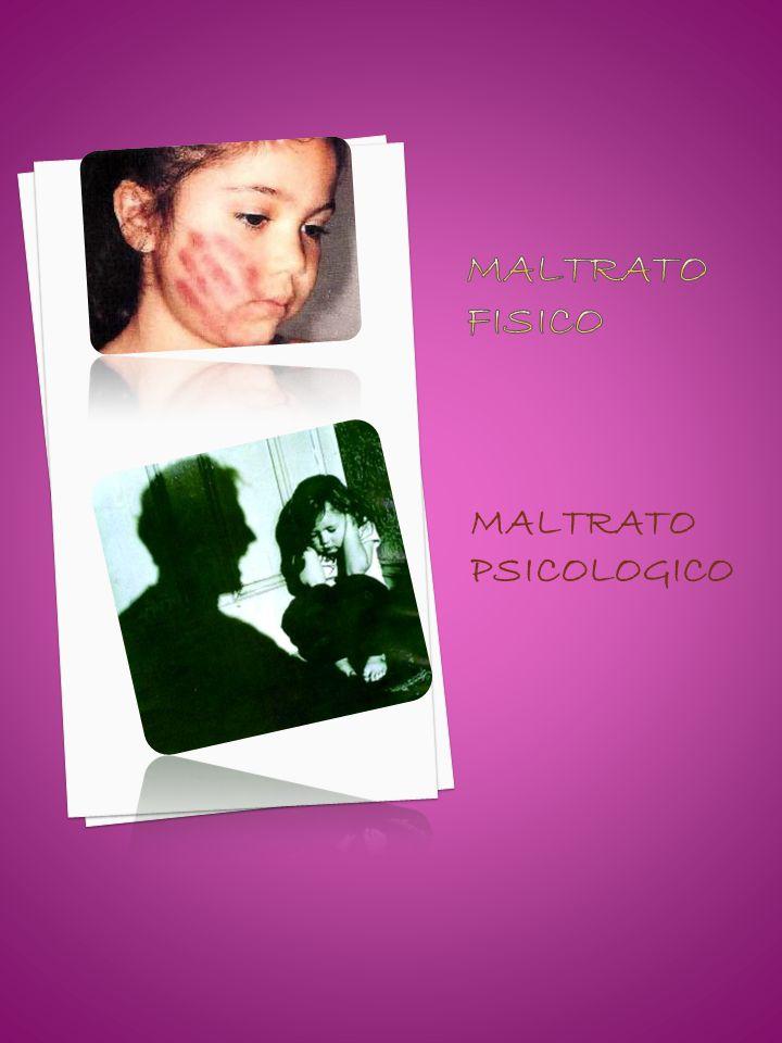 MALTRATO FISICO MALTRATO PSICOLOGICO