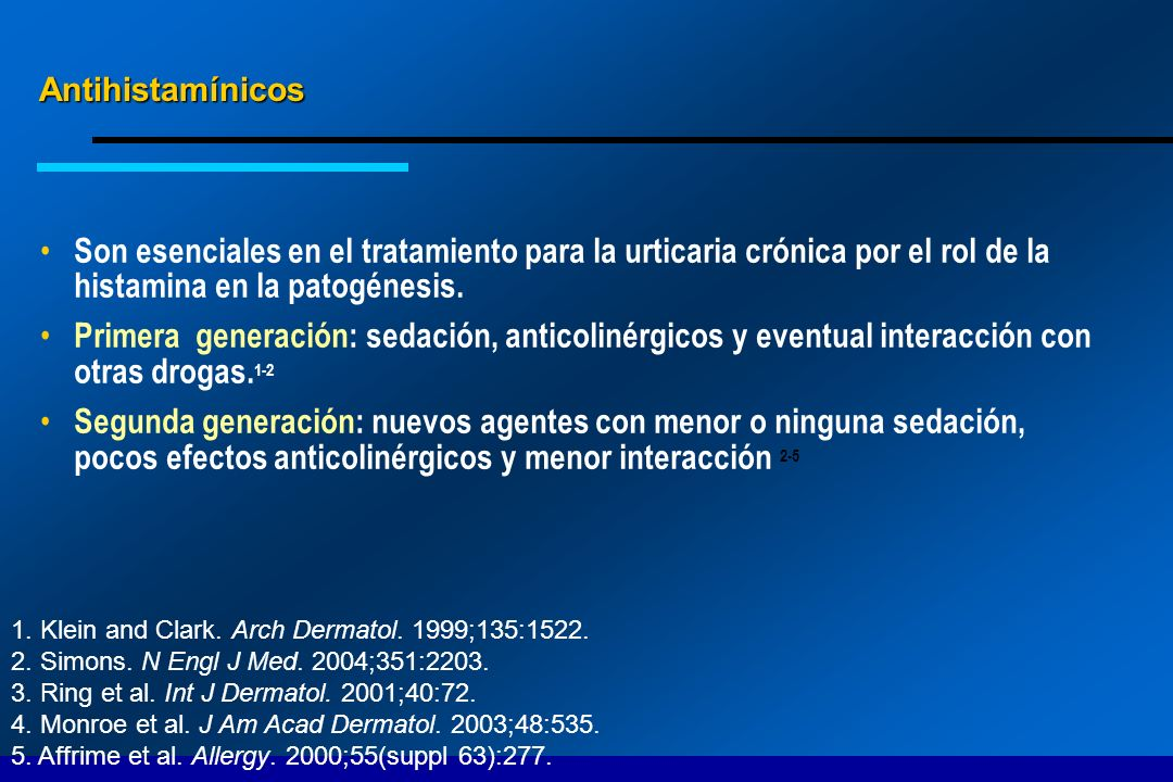 Antihistamínicos Son esenciales en el tratamiento para la urticaria crónica por el rol de la histamina en la patogénesis.