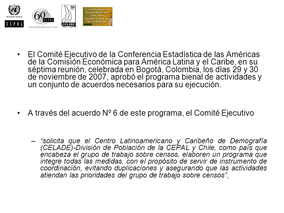 A través del acuerdo Nº 6 de este programa, el Comité Ejecutivo