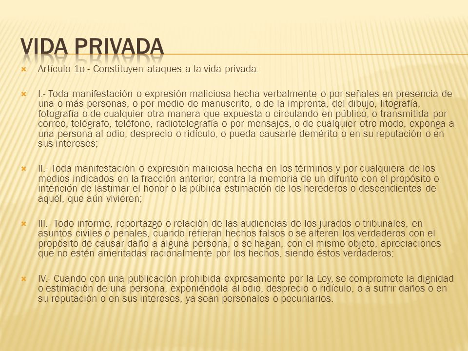 Vida privada Artículo 1o.- Constituyen ataques a la vida privada: