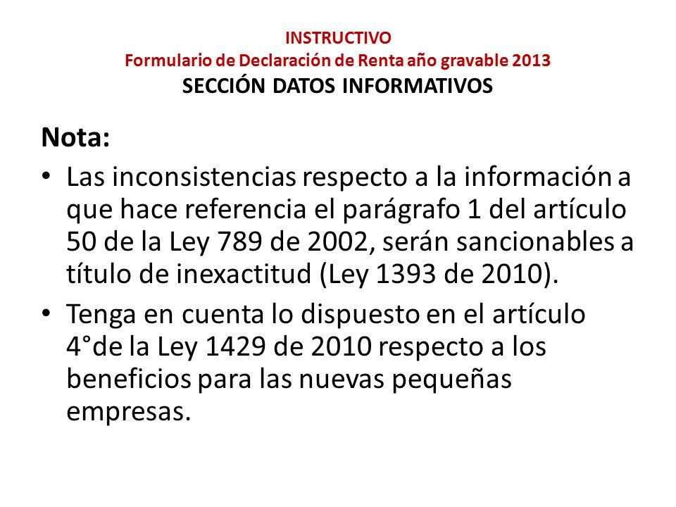 INSTRUCTIVO Formulario de Declaración de Renta año gravable 2013 SECCIÓN DATOS INFORMATIVOS