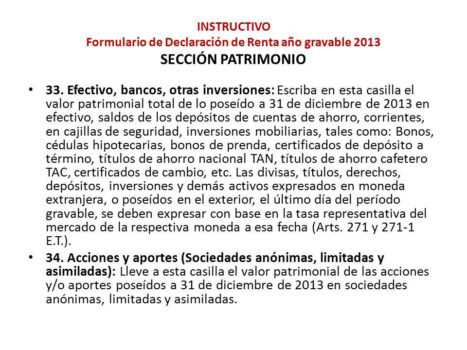INSTRUCTIVO Formulario de Declaración de Renta año gravable 2013 SECCIÓN PATRIMONIO
