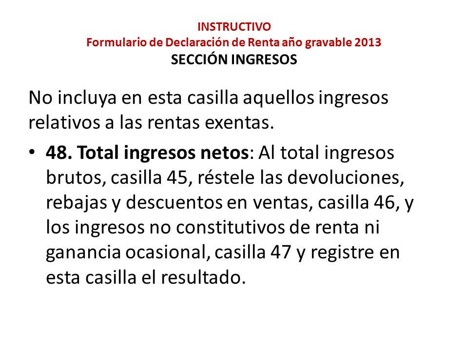 INSTRUCTIVO Formulario de Declaración de Renta año gravable 2013 SECCIÓN INGRESOS
