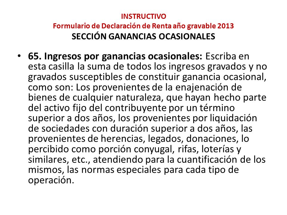 INSTRUCTIVO Formulario de Declaración de Renta año gravable 2013 SECCIÓN GANANCIAS OCASIONALES