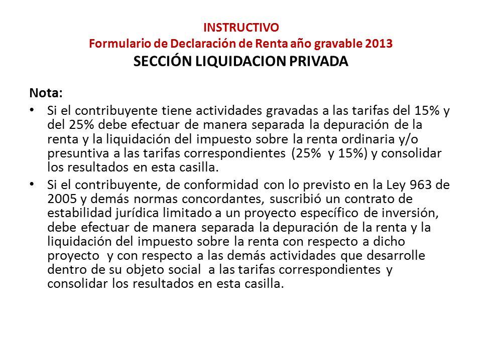 INSTRUCTIVO Formulario de Declaración de Renta año gravable 2013 SECCIÓN LIQUIDACION PRIVADA