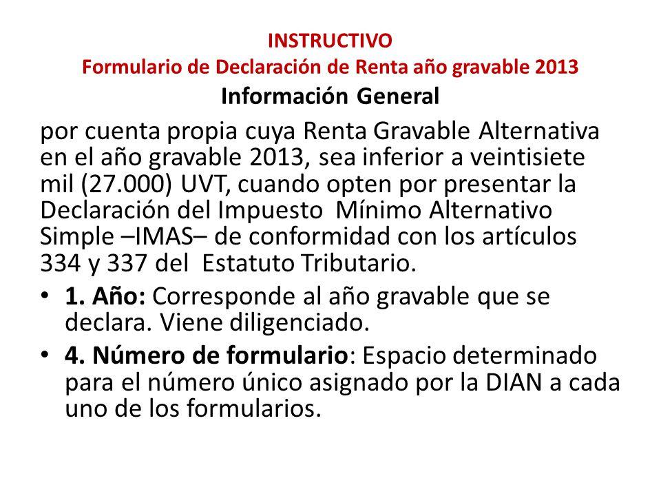 INSTRUCTIVO Formulario de Declaración de Renta año gravable 2013 Información General