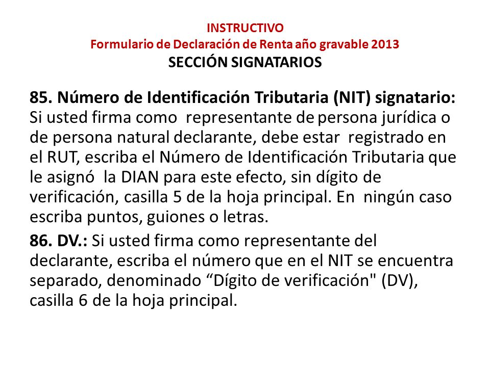 INSTRUCTIVO Formulario de Declaración de Renta año gravable 2013 SECCIÓN SIGNATARIOS