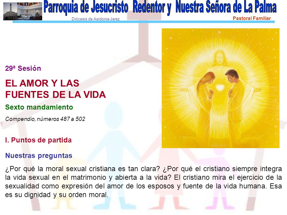 EL AMOR Y LAS FUENTES DE LA VIDA 29ª Sesión Sexto mandamiento