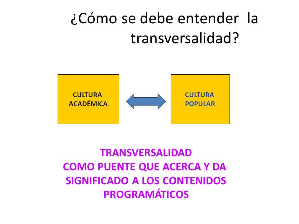¿Cómo se debe entender la transversalidad