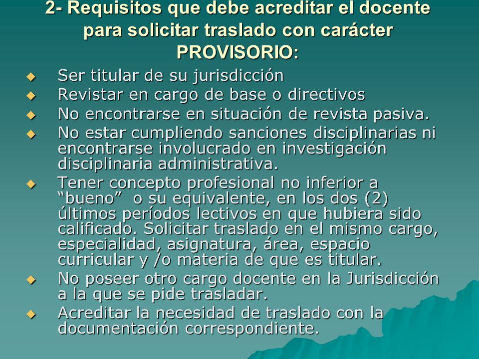 2- Requisitos que debe acreditar el docente para solicitar traslado con carácter PROVISORIO: