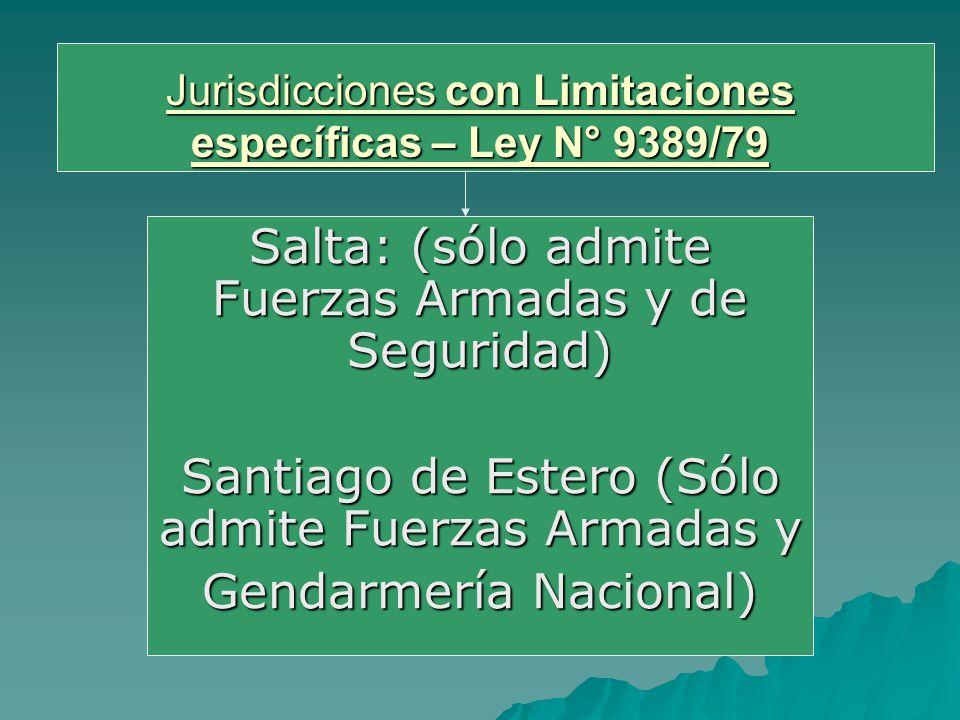 Jurisdicciones con Limitaciones específicas – Ley N° 9389/79