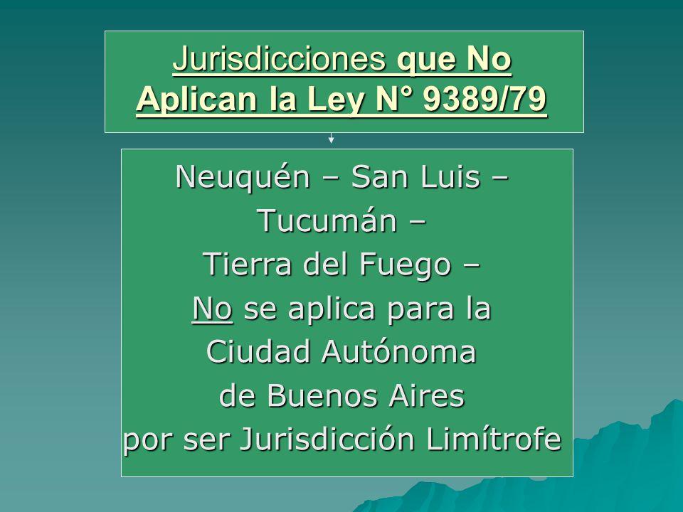 Jurisdicciones que No Aplican la Ley N° 9389/79