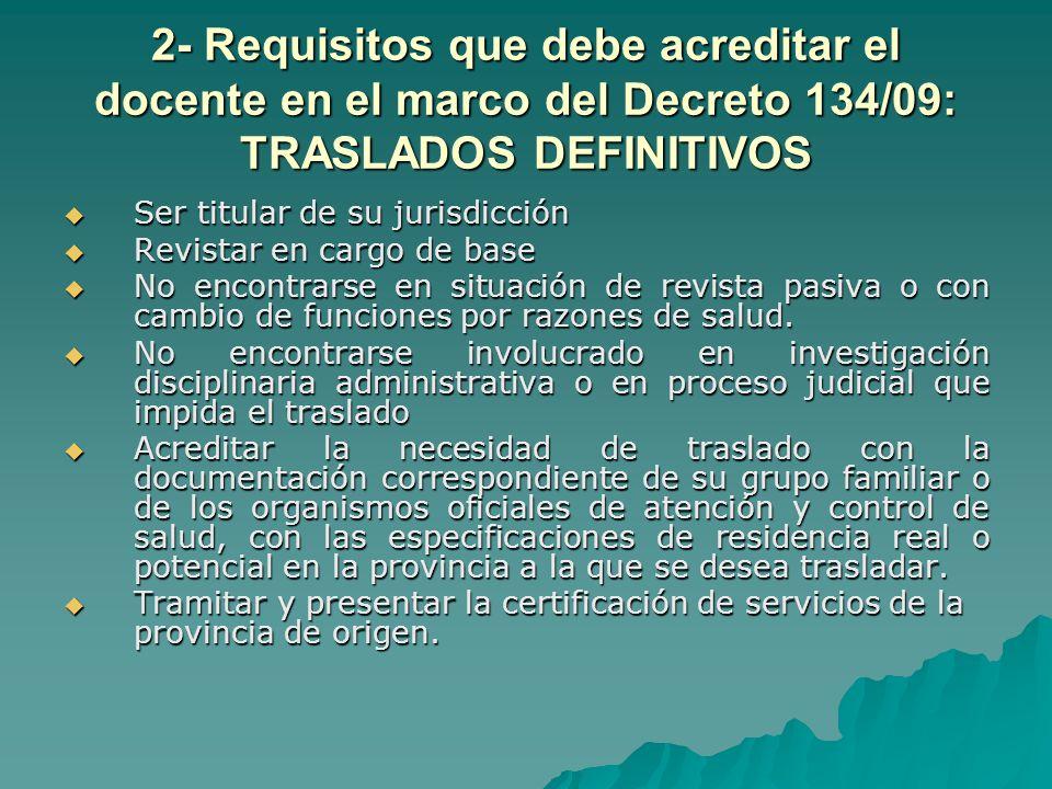 2- Requisitos que debe acreditar el docente en el marco del Decreto 134/09: TRASLADOS DEFINITIVOS