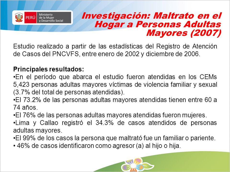 Investigación: Maltrato en el Hogar a Personas Adultas Mayores (2007)
