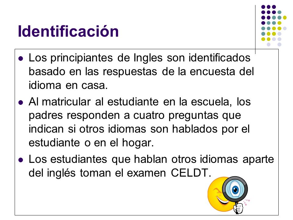 IdentificaciónLos principiantes de Ingles son identificados basado en las respuestas de la encuesta del idioma en casa.