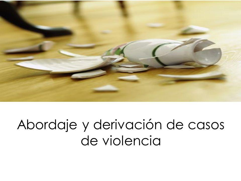 Abordaje y derivación de casos de violencia