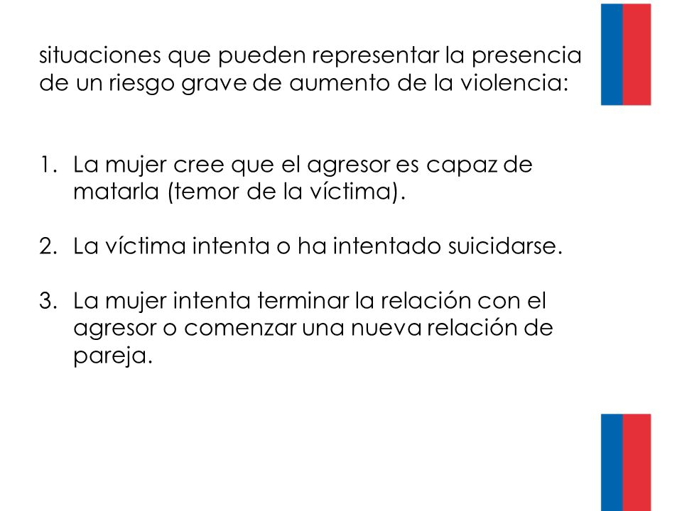 situaciones que pueden representar la presencia de un riesgo grave de aumento de la violencia: