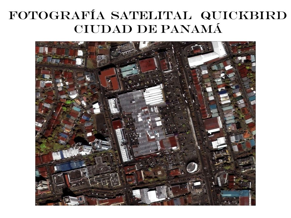 FOTOGRAFÍA SATELITAL QUICKBIRD CIUDAD DE PANAMÁ