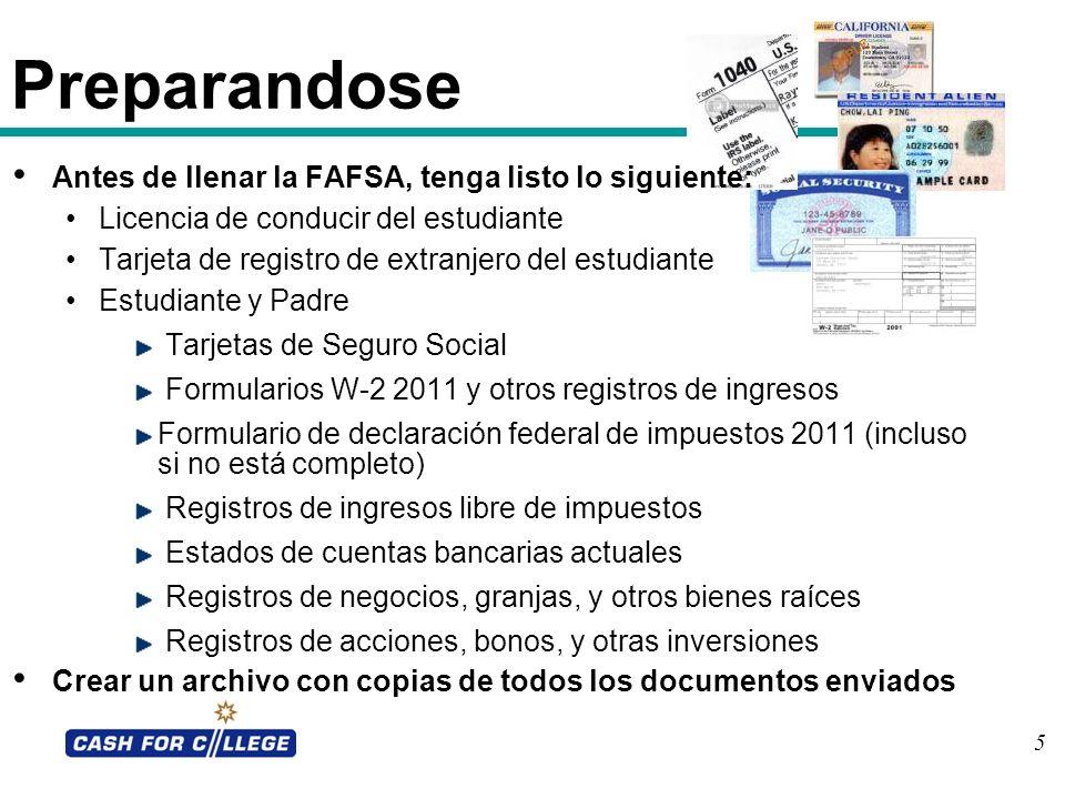 Preparandose Antes de llenar la FAFSA, tenga listo lo siguiente: