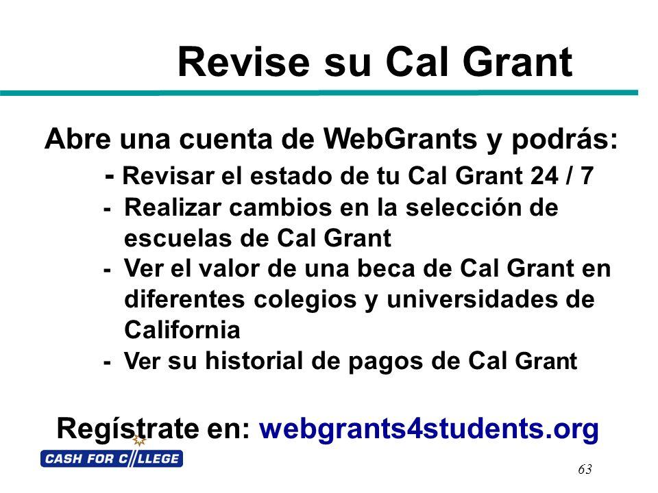Revise su Cal Grant Abre una cuenta de WebGrants y podrás: