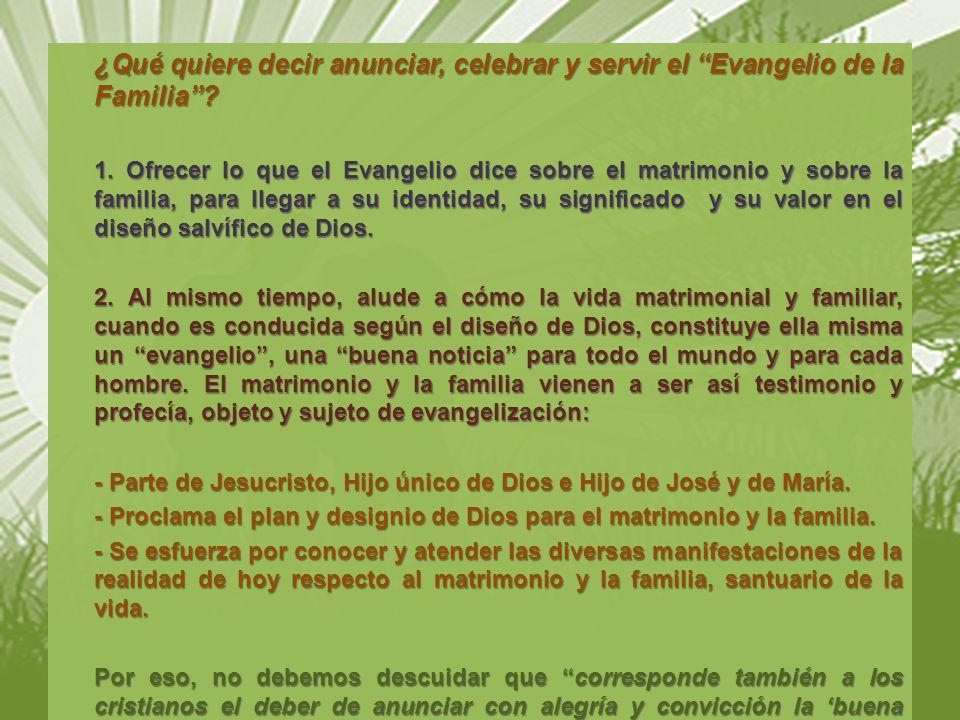 ¿Qué quiere decir anunciar, celebrar y servir el Evangelio de la Familia