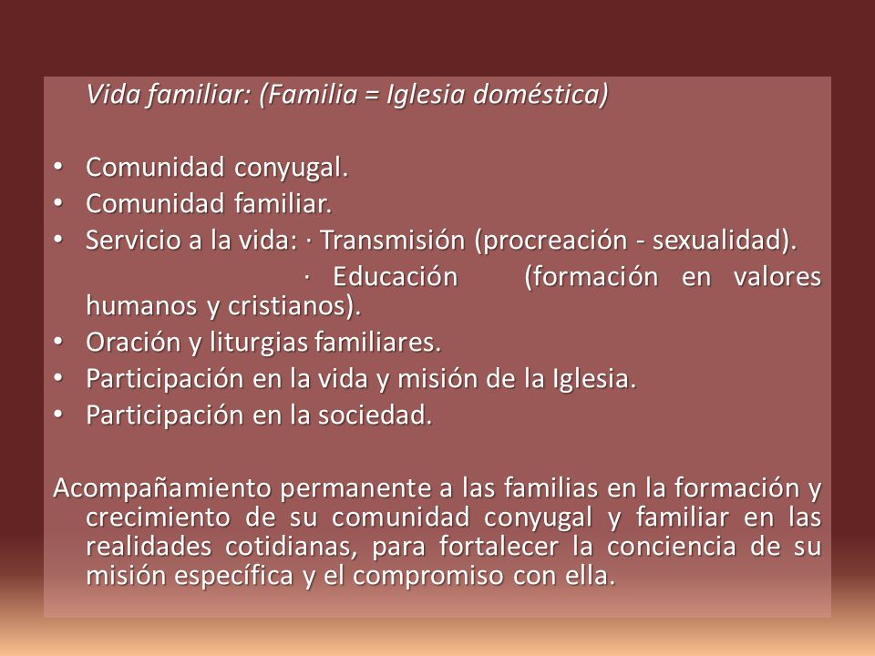 Vida familiar: (Familia = Iglesia doméstica)