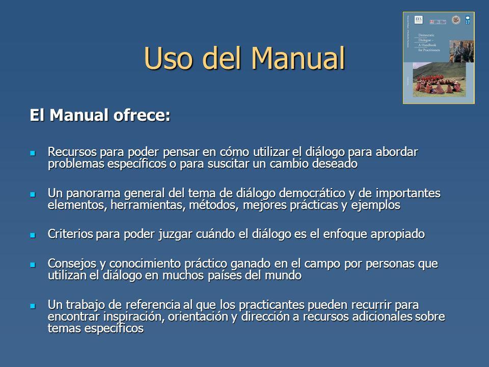 Uso del Manual El Manual ofrece: