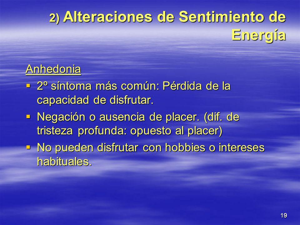 2) Alteraciones de Sentimiento de Energía
