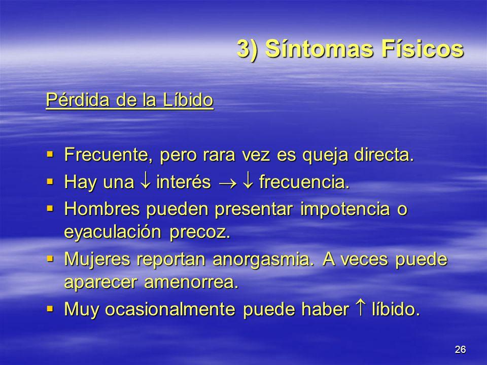 3) Síntomas Físicos Pérdida de la Líbido