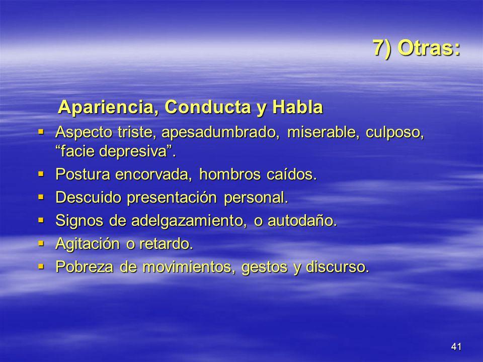 7) Otras: Apariencia, Conducta y Habla