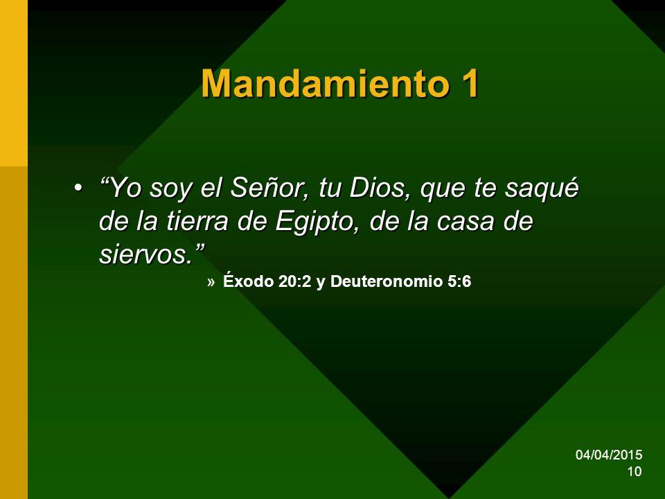 Mandamiento 1 Yo soy el Señor, tu Dios, que te saqué de la tierra de Egipto, de la casa de siervos.