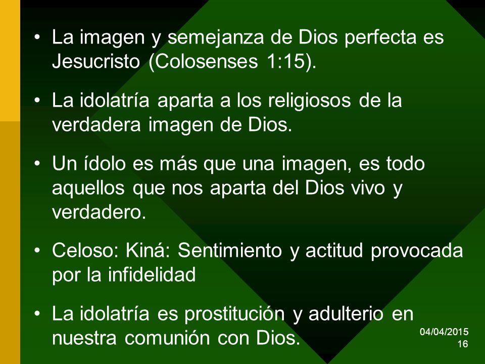 La idolatría aparta a los religiosos de la verdadera imagen de Dios.