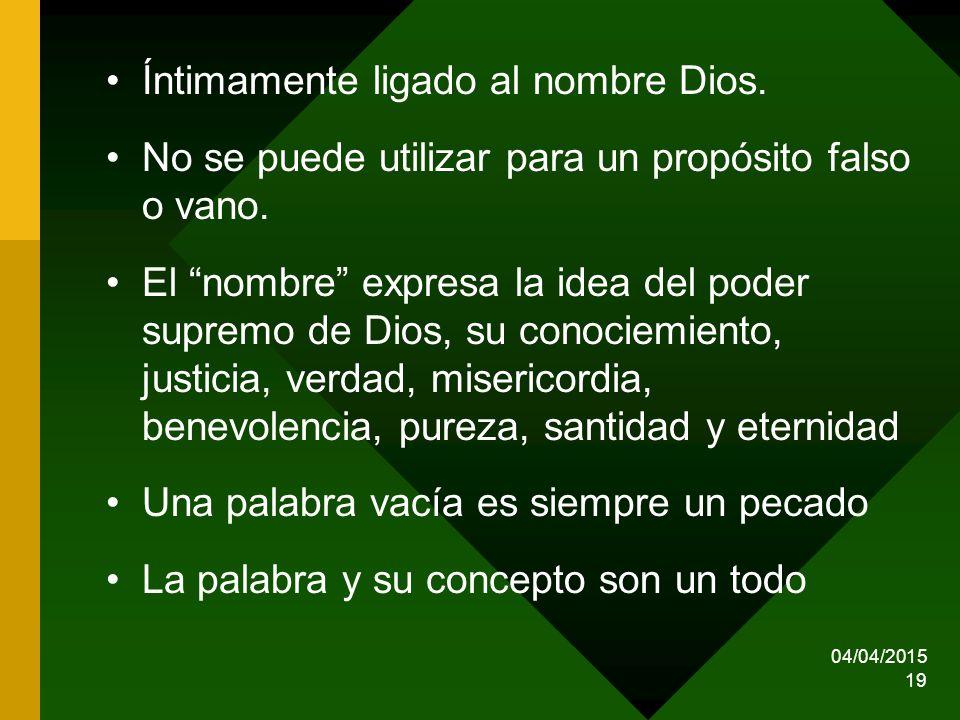 Íntimamente ligado al nombre Dios.