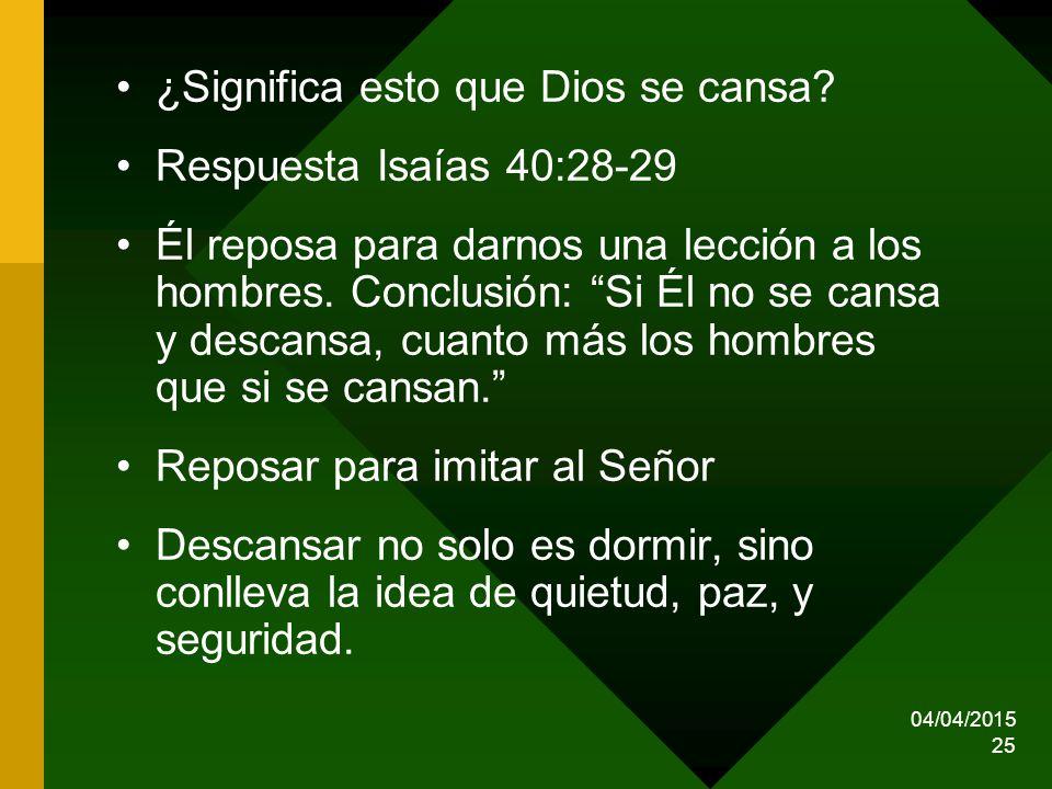 ¿Significa esto que Dios se cansa Respuesta Isaías 40:28-29