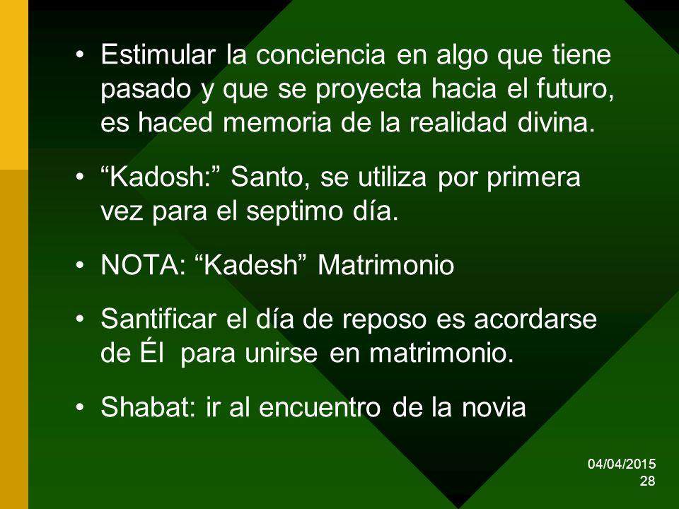 Kadosh: Santo, se utiliza por primera vez para el septimo día.