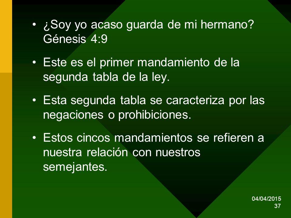¿Soy yo acaso guarda de mi hermano Génesis 4:9