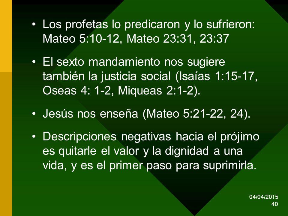 Jesús nos enseña (Mateo 5:21-22, 24).