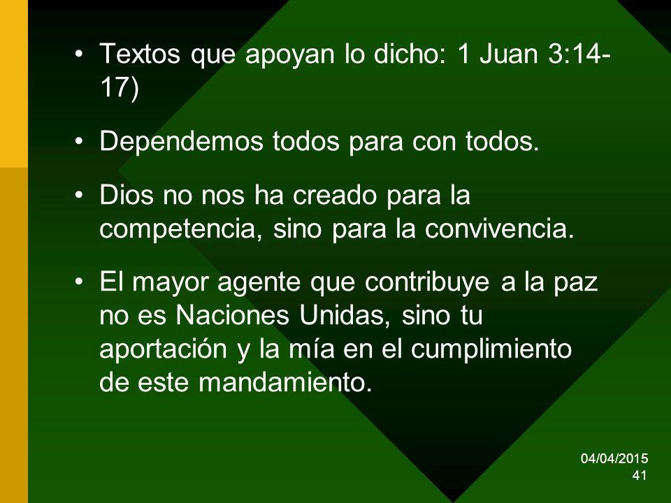 Textos que apoyan lo dicho: 1 Juan 3:14- 17)