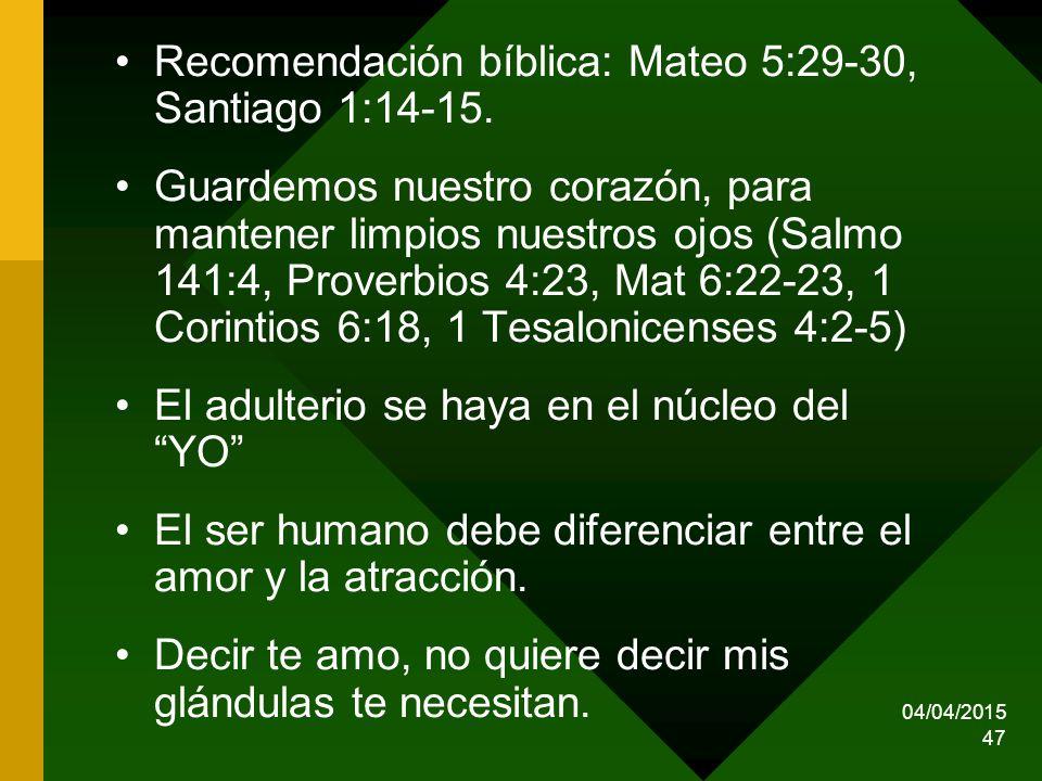 Recomendación bíblica: Mateo 5:29-30, Santiago 1:14-15.