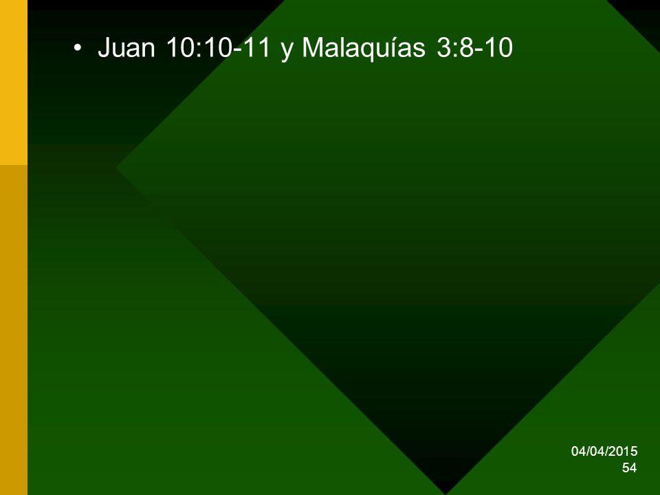 Juan 10:10-11 y Malaquías 3:8-10 09/04/2017