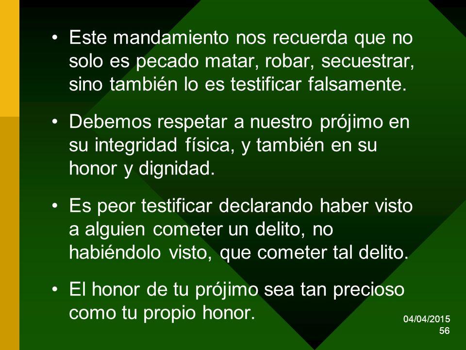 El honor de tu prójimo sea tan precioso como tu propio honor.