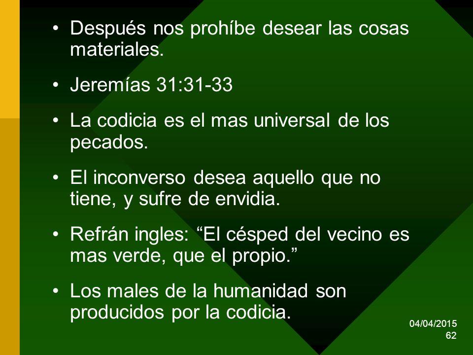 Después nos prohíbe desear las cosas materiales. Jeremías 31:31-33