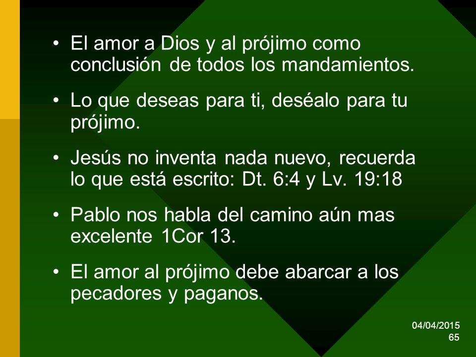 El amor a Dios y al prójimo como conclusión de todos los mandamientos.