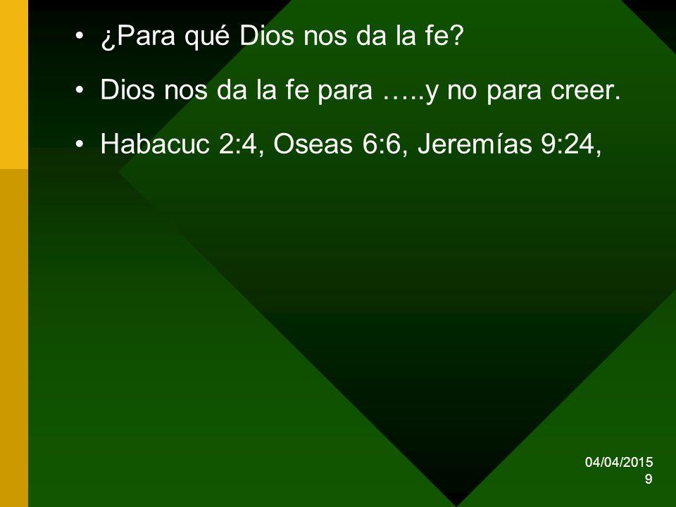 ¿Para qué Dios nos da la fe