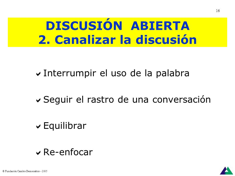 DISCUSIÓN ABIERTA 2. Canalizar la discusión