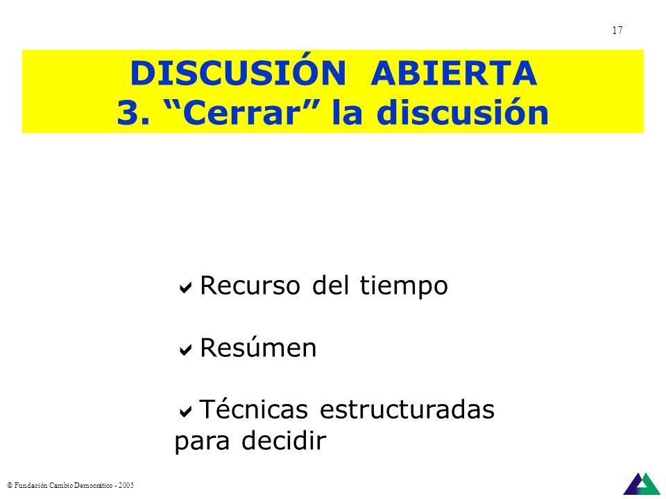 DISCUSIÓN ABIERTA 3. Cerrar la discusión