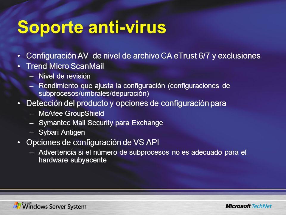 Soporte anti-virusConfiguración AV de nivel de archivo CA eTrust 6/7 y exclusiones. Trend Micro ScanMail.