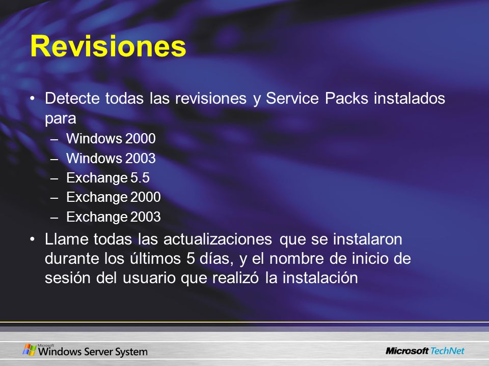 Revisiones Detecte todas las revisiones y Service Packs instalados para. Windows 2000. Windows 2003.