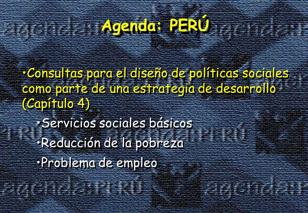 Agenda: PERÚ Consultas para el diseño de políticas sociales como parte de una estrategia de desarrollo (Capítulo 4)
