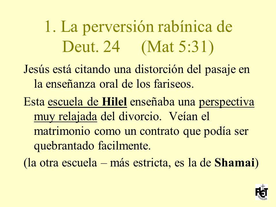 1. La perversión rabínica de Deut. 24 (Mat 5:31)